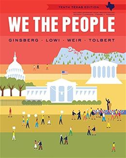 We the People, by Ginsberg, 10th Texas Edition 9780393137828