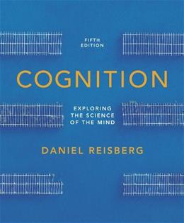 Cognition: Exploring the Science of the Mind, by Reisberg, 5th Edition, 2 BOOK SET 5 PKG 9780393138405