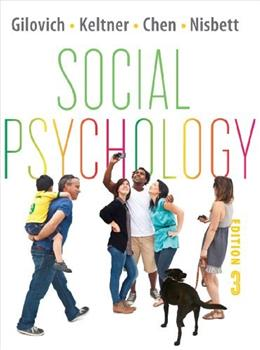 Social Psychology, by Gilovich, 3rd Edition 9780393138481