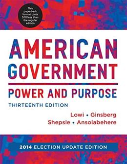 American Government: Power and Purpose, by Lowi, 13th Edition 9780393250961