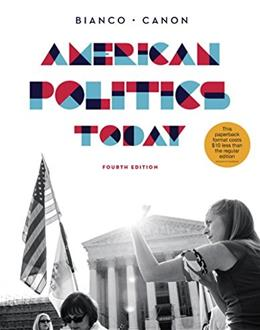 American Politics Today, by Bianco, 4th Edition 9780393250992