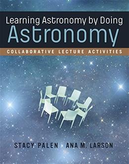Learning Astronomy by Doing Astronomy: Collaborative Lecture Activities, by Palen 9780393264159
