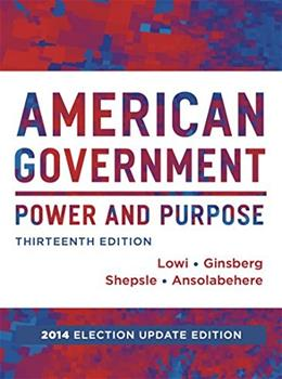 American Government: Power and Purpose, by Lowi, 13th Edition 9780393264173