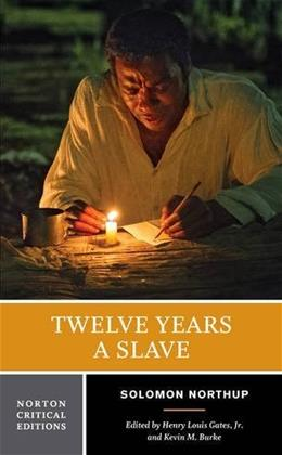Twelve Years a Slave, by Northrup, Norton Critical Editions 9780393264241