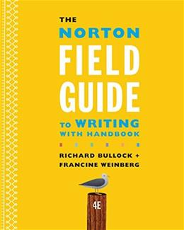 Norton Field Guide to Writing with Handbook, by Bullock, 4th Edition 9780393264364