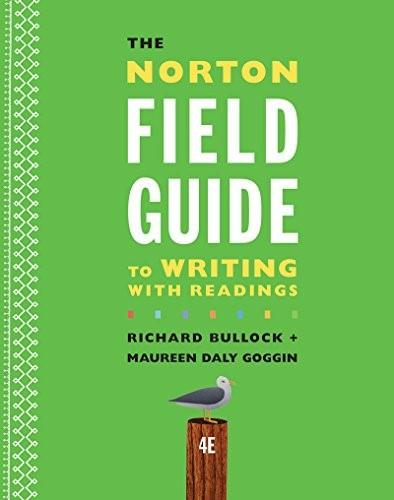 Norton Field Guide to Writing with Readings, by Bullock, 4th Edition 9780393264371