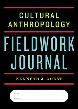 Cultural Anthropology Fieldwork Journal, by Guest 9780393265026
