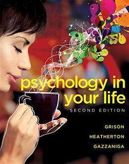 Psychology in Your Life (Second Edition) 2 9780393265156
