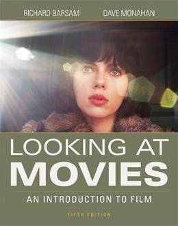 Looking at Movies, by Barsam, 5th Edition 9780393265194