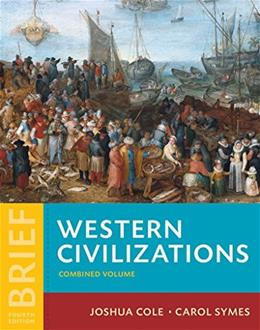 Western Civilizations: Their History and Their Culture, by Cole, 4th Brief Edition, Combined 9780393265323