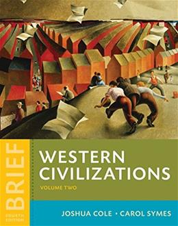 Western Civilizations: Their History and Their Culture, by Cole, 4th Brief Edition, Volume 2 9780393265347