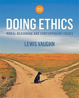 Doing Ethics: Moral Reasoning and Contemporary Issues (Fourth Edition) 4 9780393265415