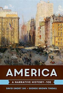 America: A Narrative History, by Shi, 10th Edition, Vol. One-Volume 10 PKG 9780393265934