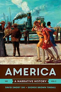 America: A Narrative History, by Shi, 10th Edition, Volume 2 9780393265958