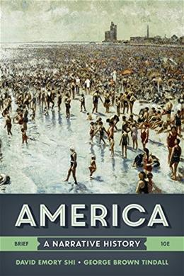 America: A Narrative History, by Tindall, 10th Brief Edition, Volume 1 9780393265965