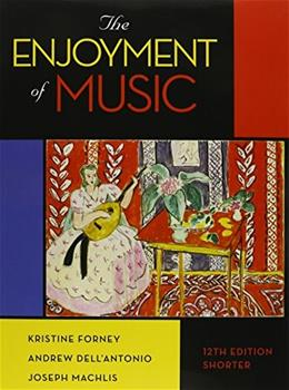 Enjoyment of Music: An Introduction to Perceptive Listening, by Forney, 12th Shorter Edition 9780393279108