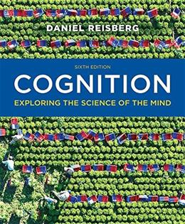 Cognition: Exploring the Science of the Mind (Sixth Edition) 6 9780393293289