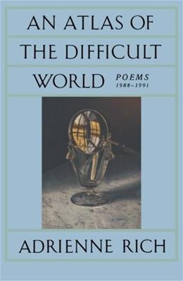 Atlas of the Difficult World: Poems 1988-1991, by Rich 9780393308310