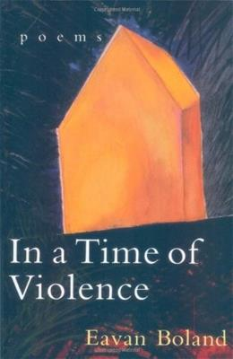 Poems: In a Time of Violence, by Boland 9780393312980
