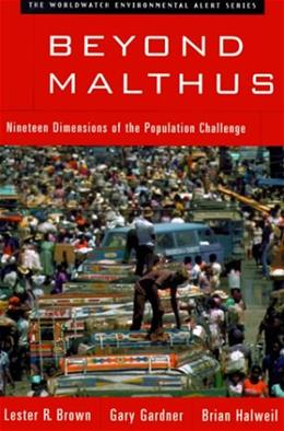 Beyond Malthus: Nineteen Dimensions of the Population Challenge, by Brown 9780393319064