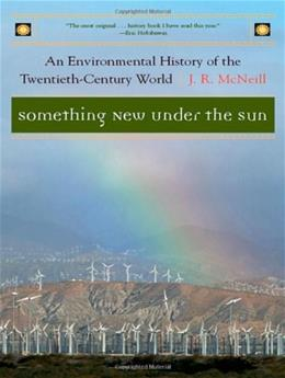 Something New Under the Sun: An Environmental History of the 20th Century World, by McNeill 9780393321838
