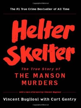 Helter Skelter: The True Story of the Manson Murders, by Bugliosi 9780393322231