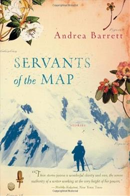Servants of the Map: Stories 9780393323573