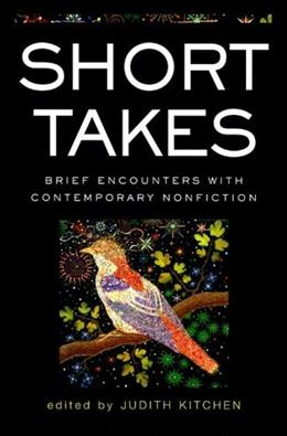 Short Takes: Brief Encounters with Contemporary Nonfiction, by Kitchen 9780393326000