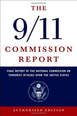 9 11 Commission Report: Final Report of the National Commission on Terrorist Attacks Upon the United States, by National Commission on Terrorist Attacks 9780393326710
