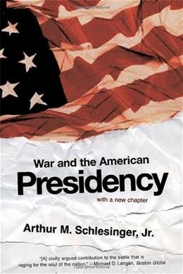 War and the American Presidency, by Schlesinger 9780393327694