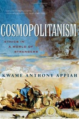 Cosmopolitanism: Ethics in a World of Strangers, by Appiah 9780393329339