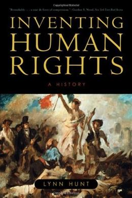 Inventing Human Rights: A History, by Hunt 9780393331998