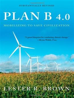Plan B 4.0: Mobilizing to Save Civilization, by Brown 9780393337198