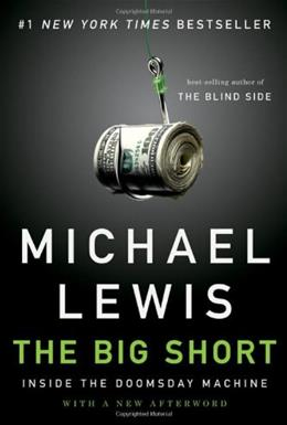 Big Short: Inside the Doomsday Machine, by Lewis 9780393338829