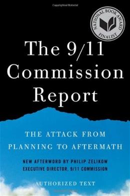 9/11 Commission Report: The Attack from Planning to Aftermath, by NCTA 9780393340136