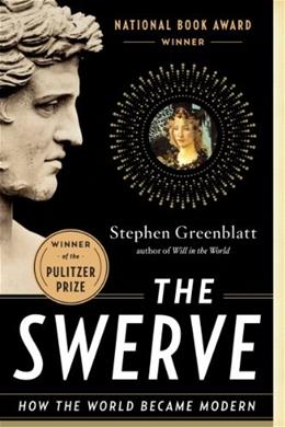 Swerve: How the World Became Modern, by Greenblatt 9780393343403
