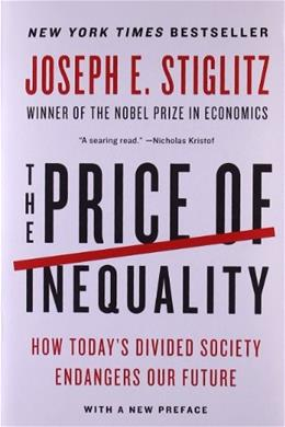 Price of Inequality: How Todays Divided Society Endangers Our Future, by Stiglitz 9780393345063