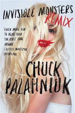Invisible Monsters Remix, by  Palahniuk 9780393345117