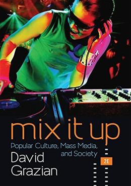 Mix It Up: Popular Culture, Mass Media, and Society (Second Edition) 2 9780393602791