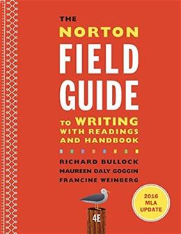 Norton Field Guide to Writing with 2016 MLA Update: with Readings and Handbook, by Bullock, 4th Edition 9780393617399