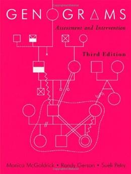 Genograms: Assessment and Intervention, by McGoldrick, 3rd Edition 9780393705096