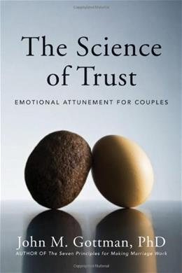 Science of Trust: Emotional Attunement for Couples, by Gottman 9780393705959