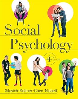 Social Psychology, by Gilovich, 4th Edition 9780393906158