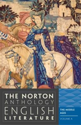 Norton Anthology of English Literature, by Greenblatt, 9th Edition, Volume A: the Middle Ages 9780393912494