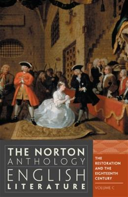 Norton Anthology of English Literature, by Greenblatt, 9th Edition, Volume C: The Restoration and 18th Century 9780393912517