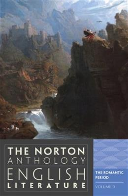 Norton Anthology of English Literature, by Greenblatt, 9th Edition, Volume D: The Romantic Period 9780393912524