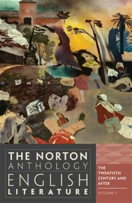 Norton Anthology of English Literature, by Greenblatt, 9th Edition, Volume F: The 20th Century and After 9780393912548