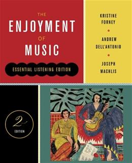 Enjoyment of Music, by Forney, 2nd Edition 9780393912555