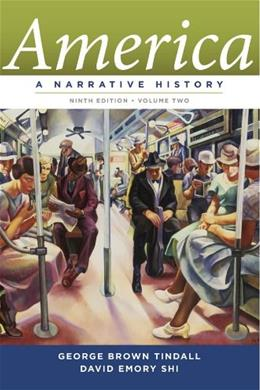 America: A Narrative History, by Tindall, 9th Edition, Volume 2 9780393912647