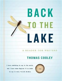 Back to the Lake: A Reader for Writers, by Cooley, 2nd Edition 9780393912685